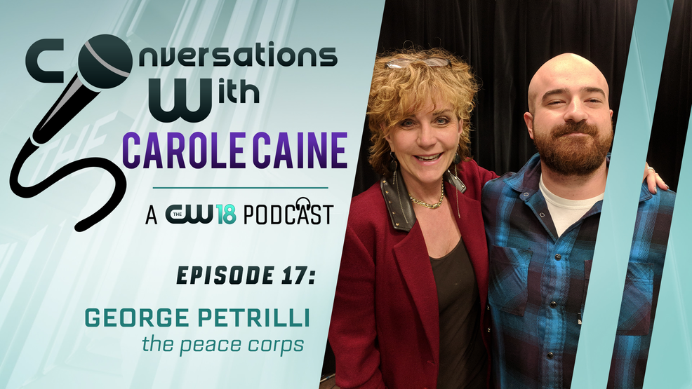 Conversations with Carole Caine | Episode 17 George Petrilli Peace Corps Volunteer