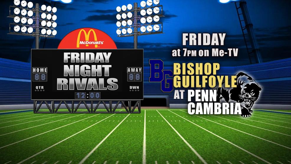 Friday Night Rivals: Bishop Guilfoyle at Penn Cambria