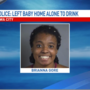 Police: Woman left 14-month-old home alone to go drink