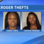 2 women arrested for allegedly stealing groceries from Kroger