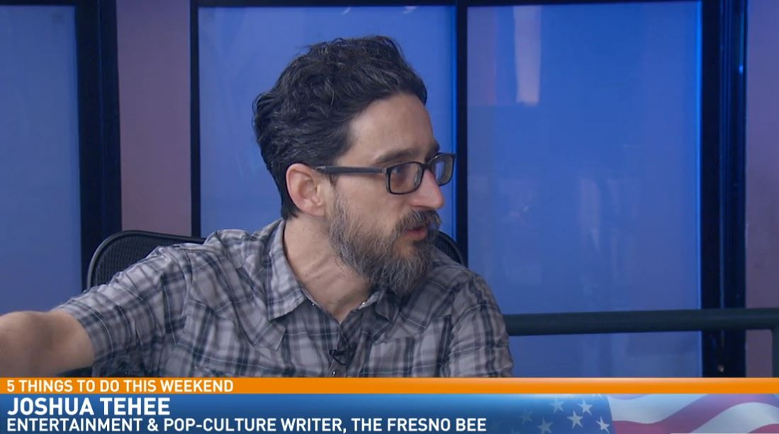 Joshua Tehee, Entertainment and Pop-Culture Writer for the Fresno Bee, visited Great Day to talk about 5 Things To Do This Weekend